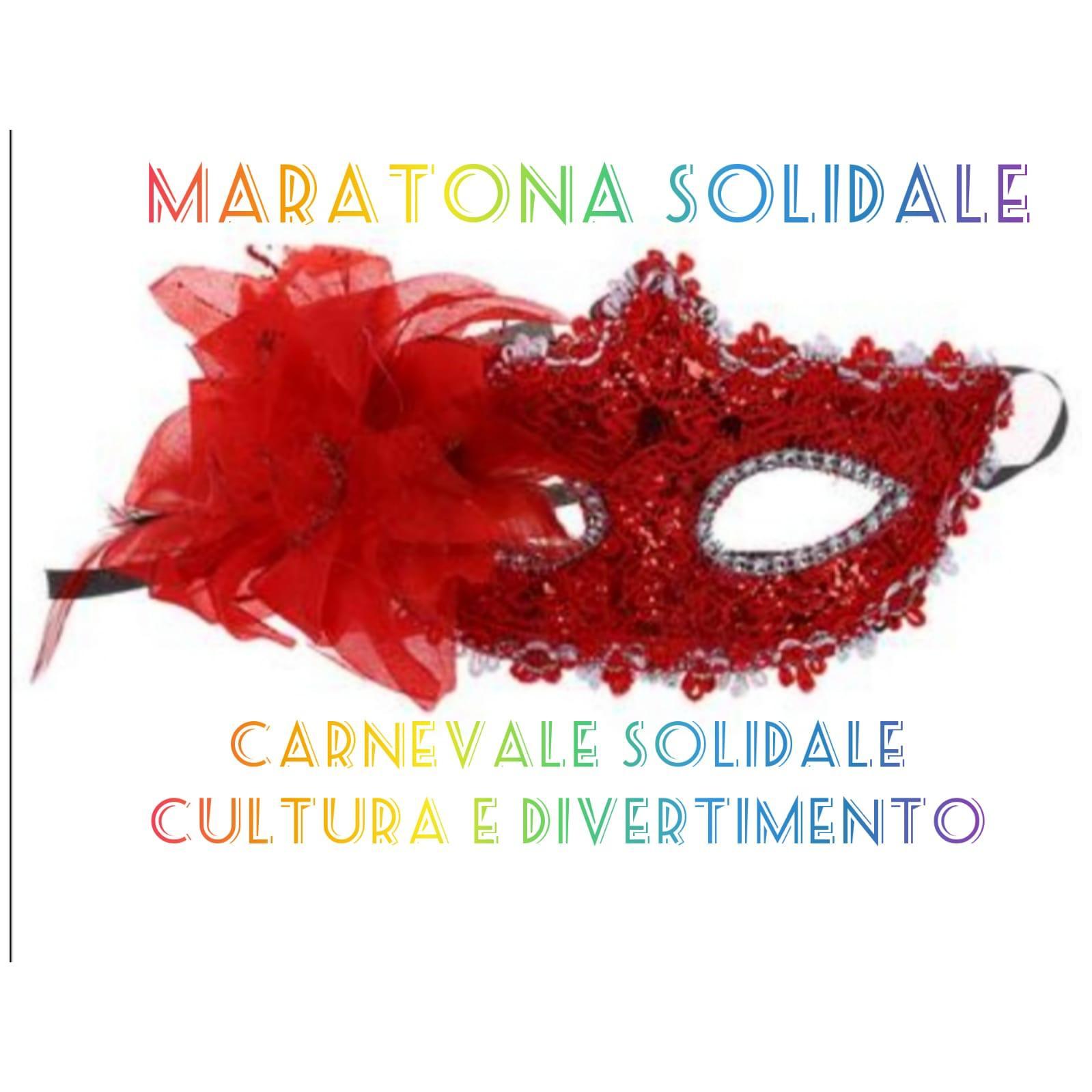 Carnevale Solidale Cultura e divertimento Maratona  Solidale